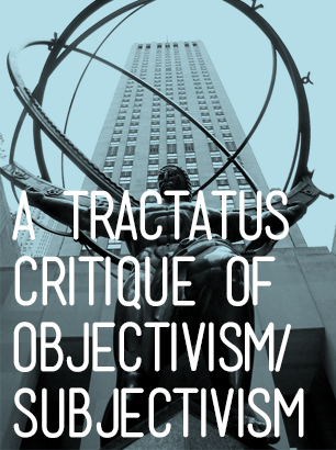 ARE OBJECTIVISM AND SUBJECTIVISM TRULY ANTONYMOUS? A CRITIQUE IN THE PERSPECTIVE OF WITTGENSTEIN'S TRACTATUS
