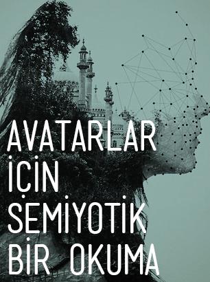 Dijital Avatarlar İçin Semiyotik Bir Okuma