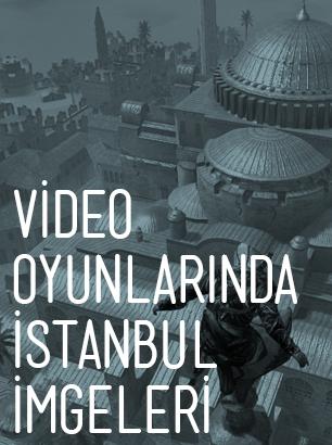 Video Oyunlarında İstanbul İmgeleri